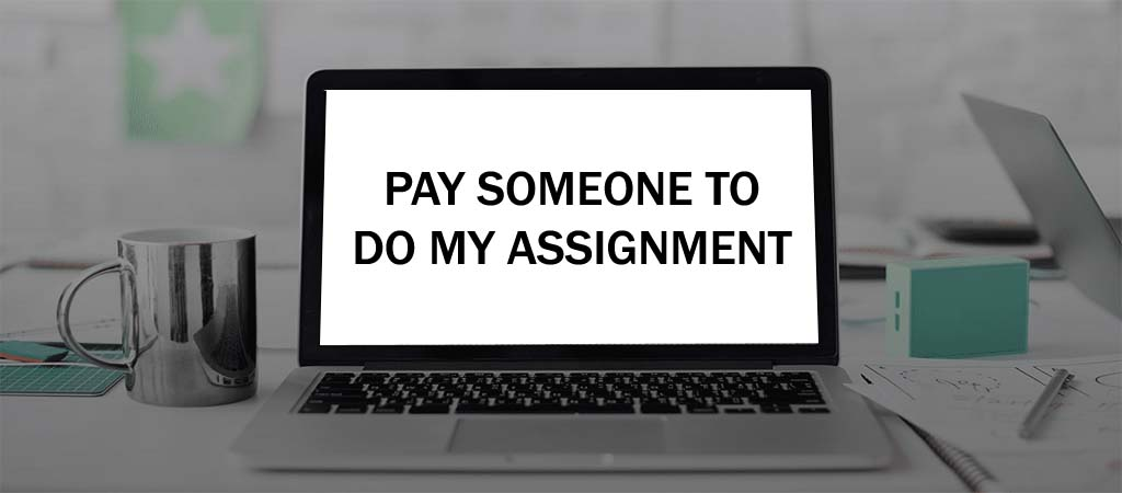 pay someone to do my assignment